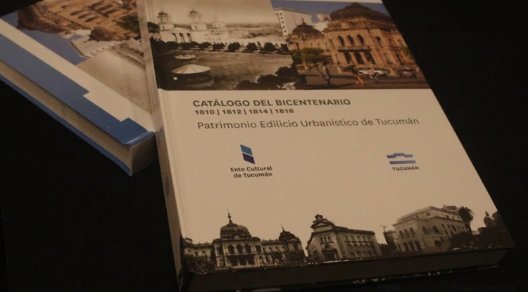 Se Presentó El Catálogo Del Bicentenario Del Patrimonio Edilicio Urbanístico De Tucumán